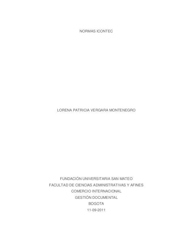 NORMAS ICONTECLORENA PATRICIA VERGARA MONTENEGROFUNDACIÓN UNIVERSITARIA SAN MATEOFACULTAD DE CIENCIAS ADMINISTRATIVAS Y AF...