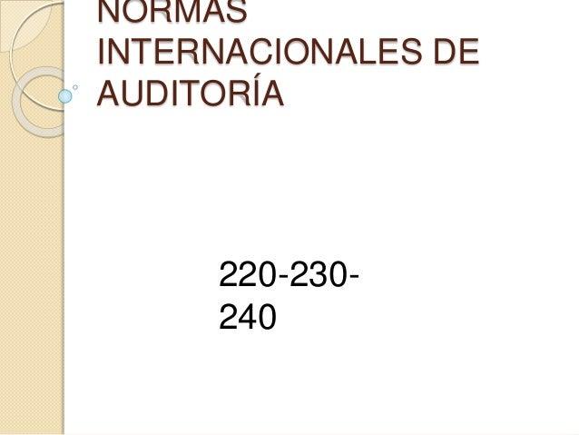 NORMAS  INTERNACIONALES DE  AUDITORÍA  220-230-  240