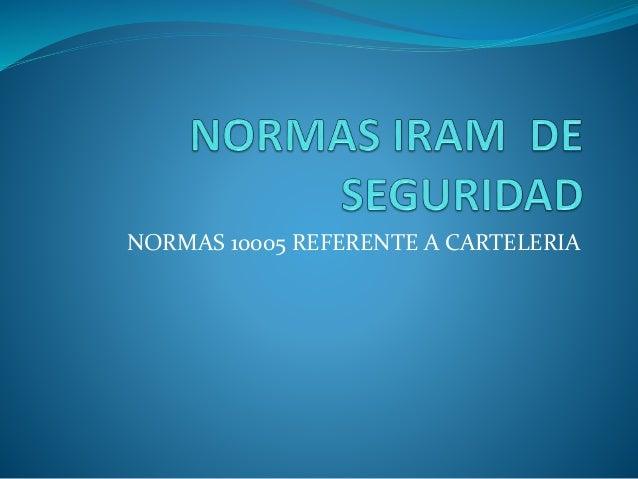 NORMAS 10005 REFERENTE A CARTELERIA