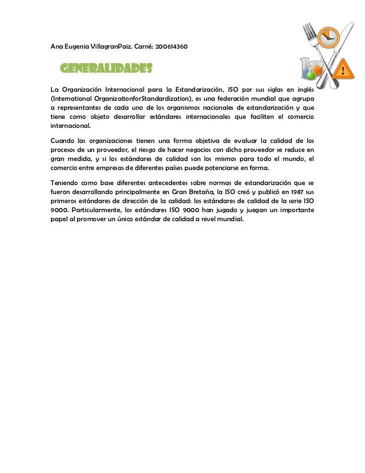 Ana Eugenia VillagranPaiz. Carné: 200614360   GENERALIDADESLa Organización Internacional para la Estandarización, ISO por ...