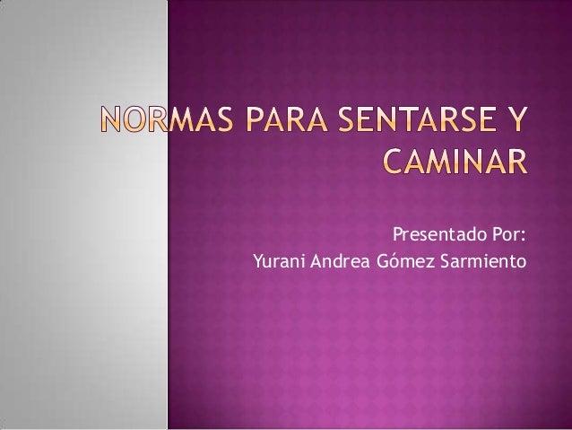 Presentado Por: Yurani Andrea Gómez Sarmiento