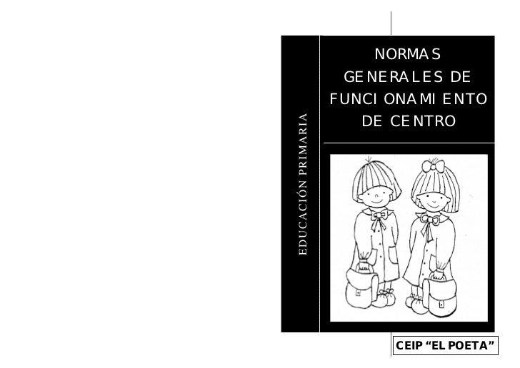 NORMAS                      GENERALES DE                     FUNCIONAMIENTO                       DE CENTROEDUCACIÓN PRIMA...