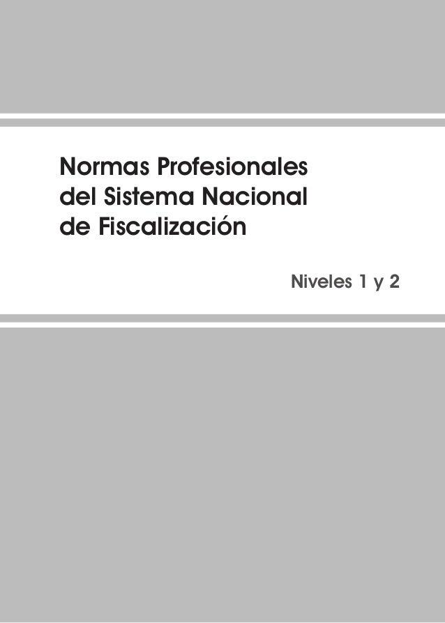 Normas Profesionales del Sistema Nacional de Fiscalización  Niveles 1 y 2