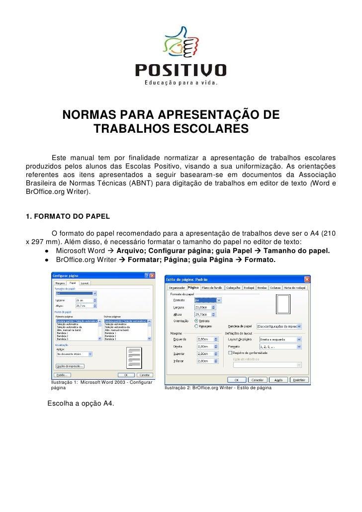 NORMAS PARA APRESENTAÇÃO DE               TRABALHOS ESCOLARES         Este manual tem por finalidade normatizar a apresent...