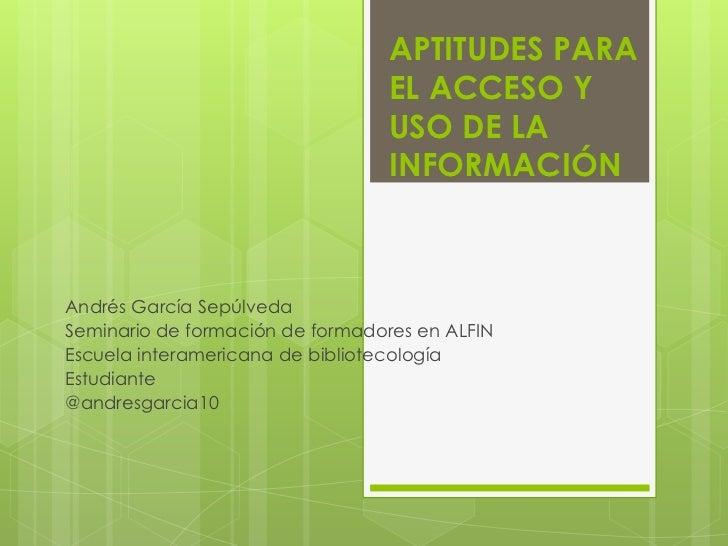 Normas sobre aptitudes para el acceso y uso
