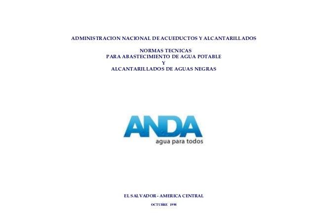 ADMINISTRACION NACIONAL DE ACUEDUCTOS Y ALCANTARILLADOS                    NORMAS TECNICAS          PARA ABASTECIMIENTO DE...