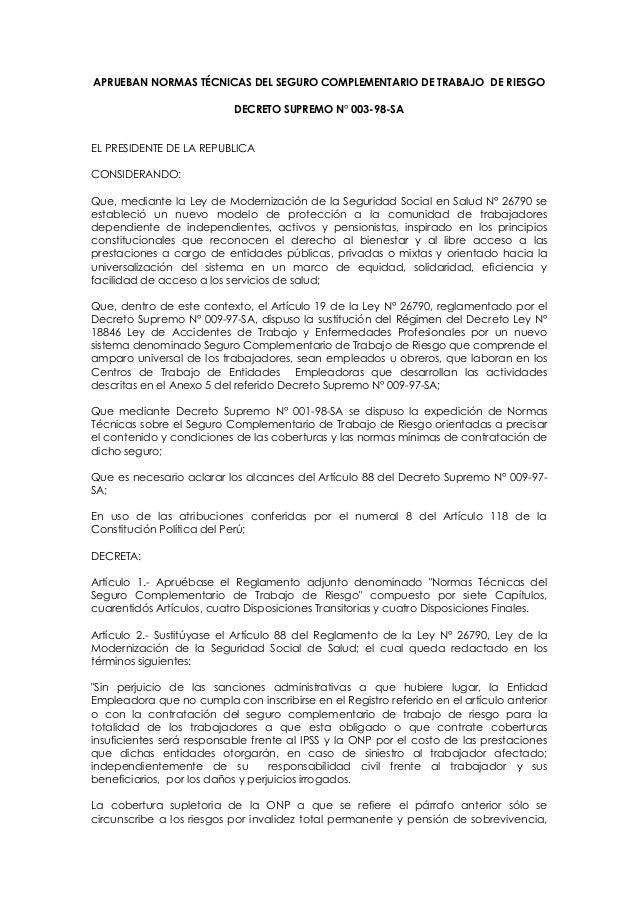 APRUEBAN NORMAS TÉCNICAS DEL SEGURO COMPLEMENTARIO DE TRABAJO DE RIESGO DECRETO SUPREMO N° 003-98-SA EL PRESIDENTE DE LA R...