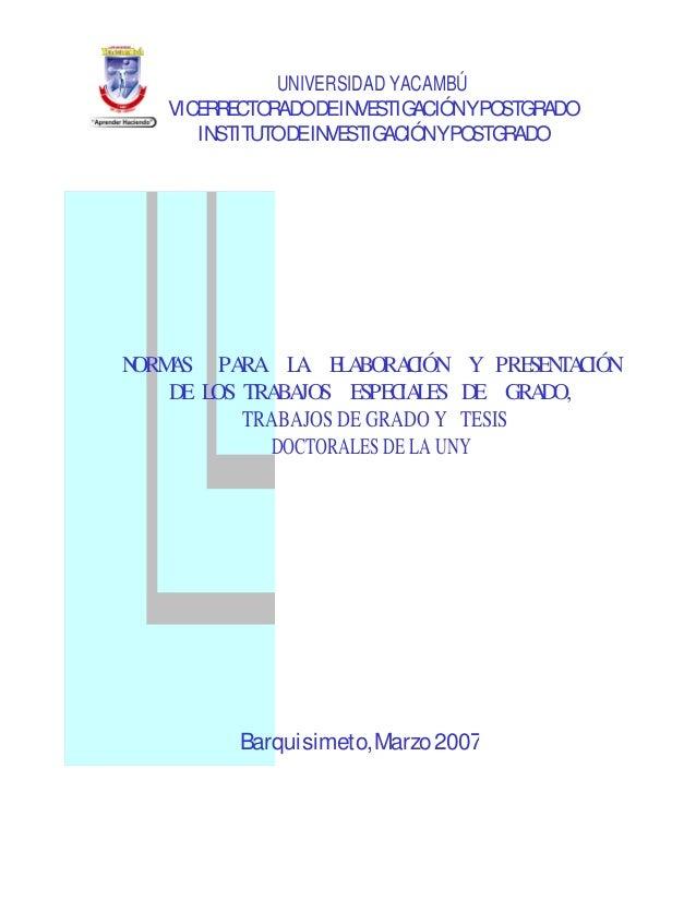 UNIVERSIDAD YACAMBÚ VICERRECTORADODEINVESTIGACIÓNYPOSTGRADO INSTITUTODEINVESTIGACIÓNYPOSTGRADO NORMAS PARA LA ELABORACIÓN ...