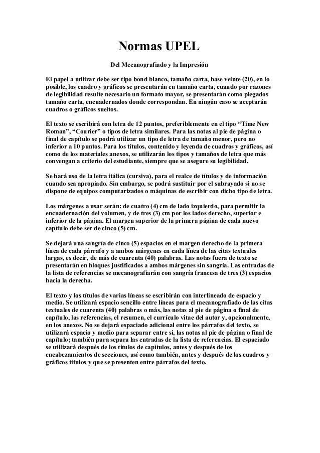 Normas UPEL Del Mecanografiado y la Impresión El papel a utilizar debe ser tipo bond blanco, tamaño carta, base veinte (20...
