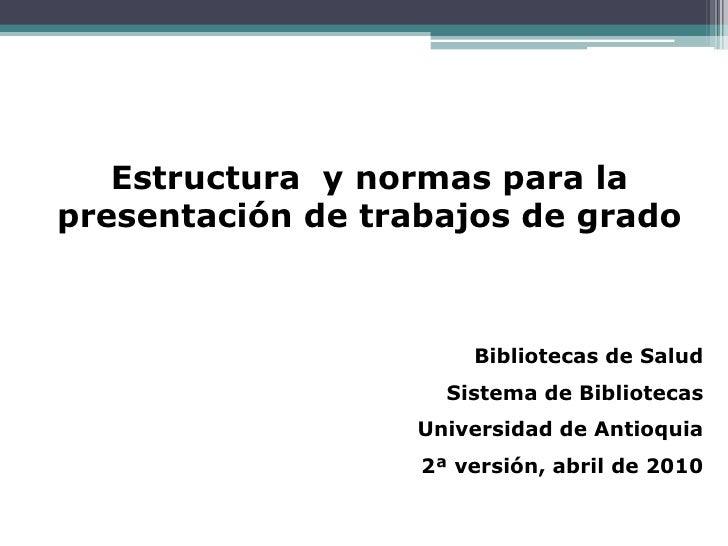 Estructura y normas para lapresentación de trabajos de grado                       Bibliotecas de Salud                   ...