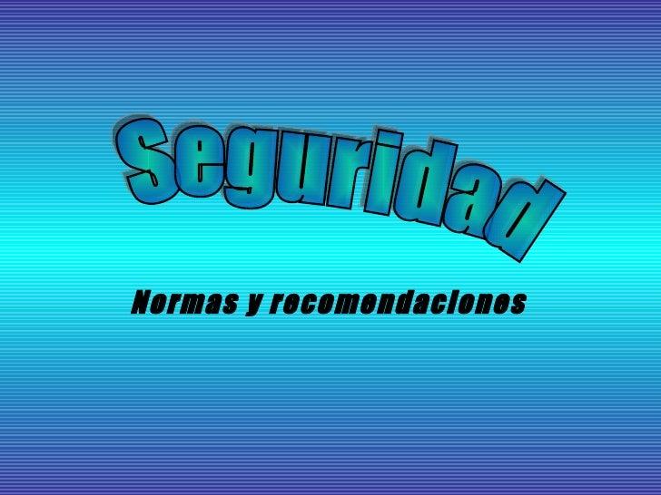 Normas y recomendaciones   Seguridad