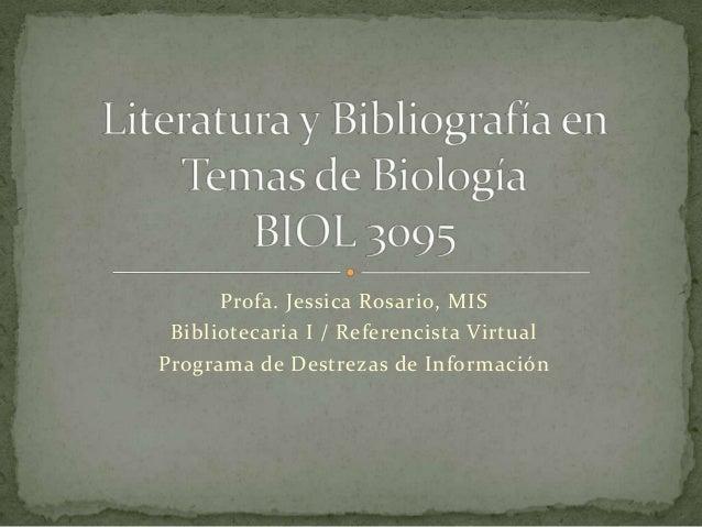 Profa. Jessica Rosario, MIS Bibliotecaria I / Referencista VirtualPrograma de Destrezas de Información