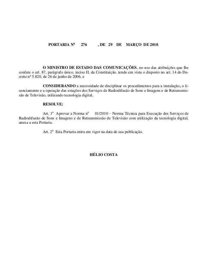 PORTARIA No 276 , DE 29 DE MARÇO DE 2010. O MINISTRO DE ESTADO DAS COMUNICAÇÕES, no uso das atribuições que lhe confere o ...