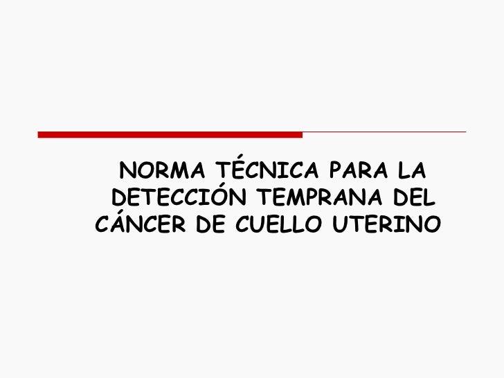 Norma tecnica para la detección temprana del cáncer de cérvix