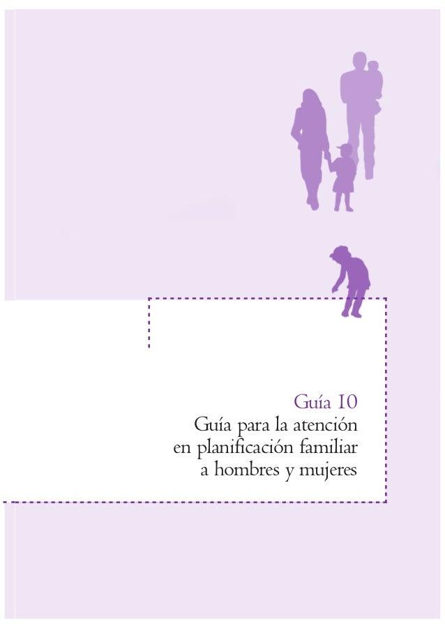 Guía 10Guía para la atenciónen planificación familiara hombres y mujeres