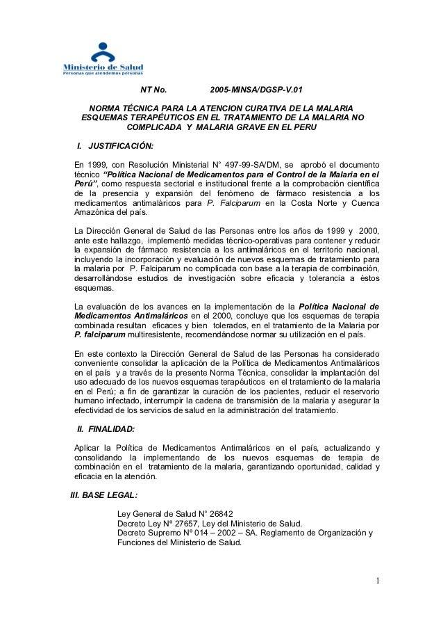 NT No.           2005-MINSA/DGSP-V.01   NORMA TÉCNICA PARA LA ATENCION CURATIVA DE LA MALARIA  ESQUEMAS TERAPÉUTICOS EN EL...