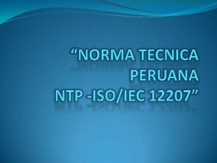 """""""NORMA TECNICA PERUANANTP -ISO/IEC 12207""""<br />"""