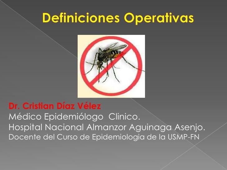 Dr. Cristian Díaz VélezMédico Epidemiólogo Clinico.Hospital Nacional Almanzor Aguinaga Asenjo.Docente del Curso de Epidemi...