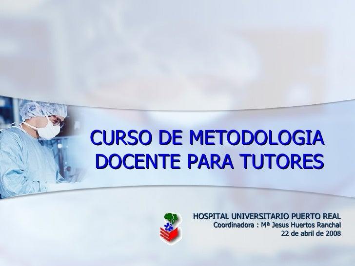 Presentación y Objetivos del Curso. Dra. Mª Jesús Huertos