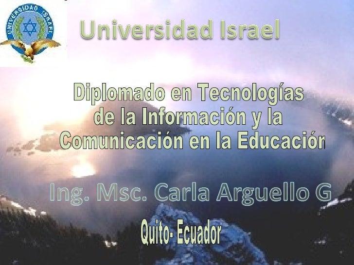 Diplomado en Tecnologías  de la Información y la Comunicación en la Educación Quito- Ecuador