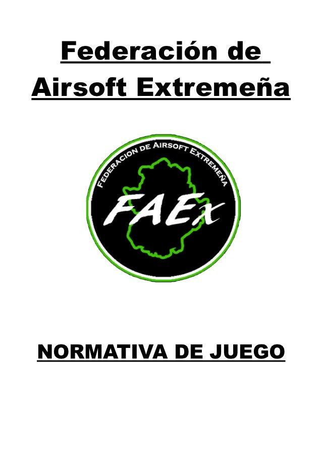 Federación deAirsoft ExtremeñaNORMATIVA DE JUEGO