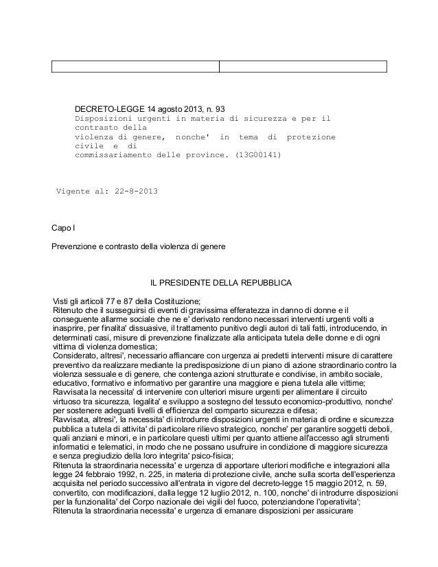 DECRETOLEGGE14agosto2013,n.93 Disposizioniurgentiinmateriadisicurezzaeperil contrastodella violenzadigene...