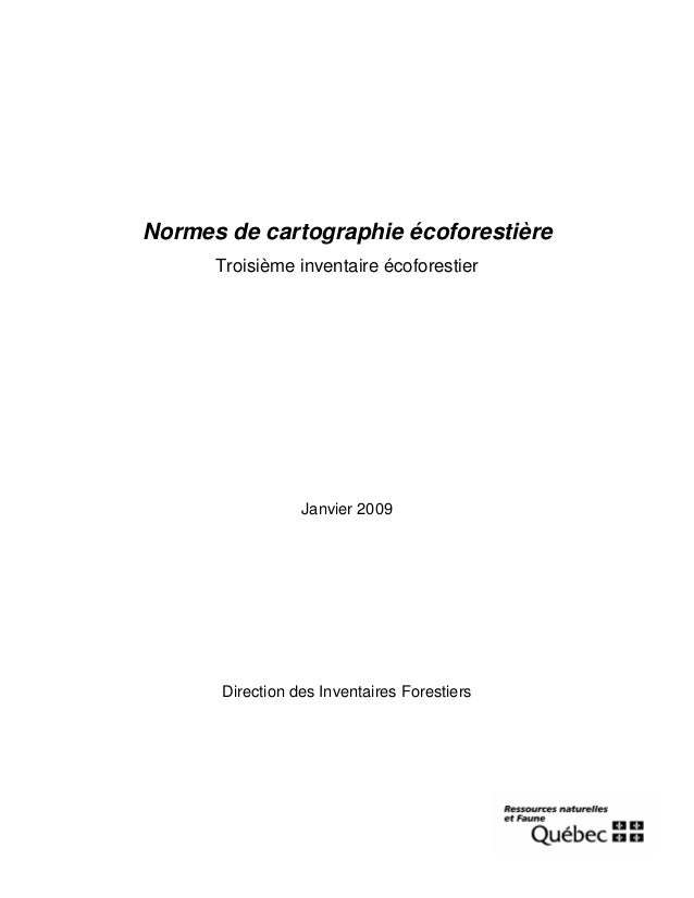 Normes de cartographie écoforestière Troisième inventaire écoforestier  Janvier 2009  Direction des Inventaires Forestiers