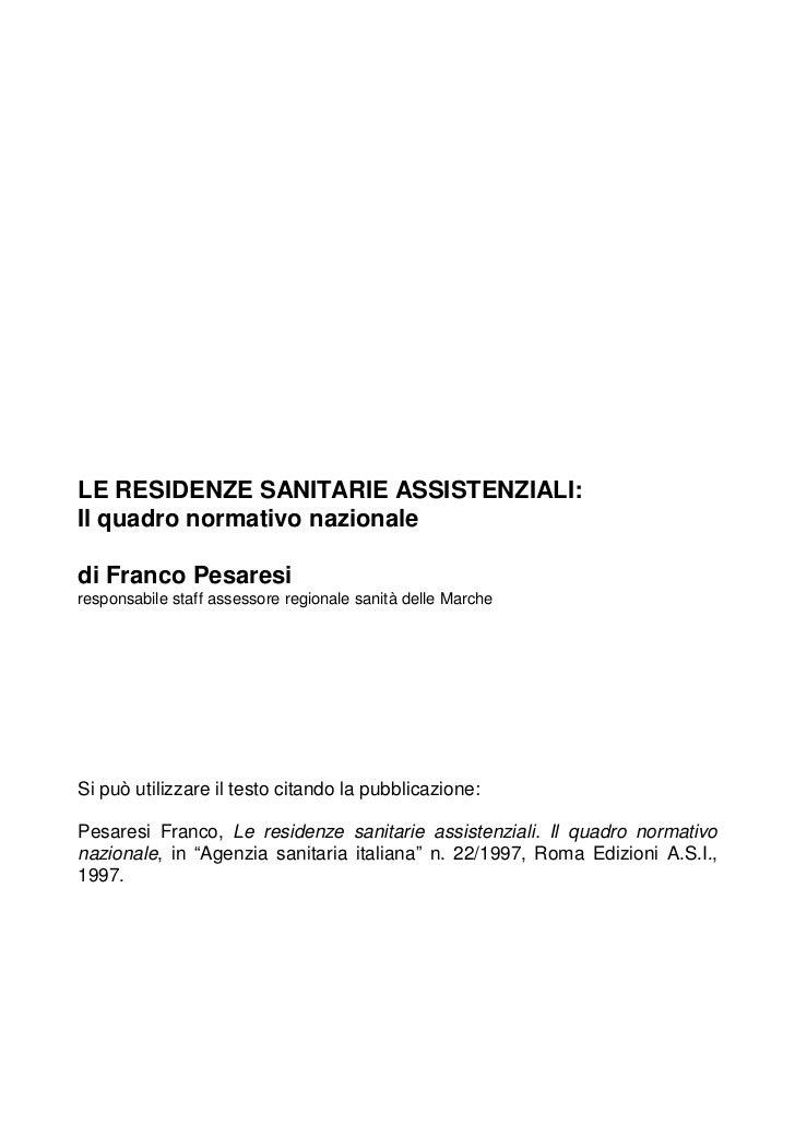 LE RESIDENZE SANITARIE ASSISTENZIALI:Il quadro normativo nazionaledi Franco Pesaresiresponsabile staff assessore regionale...