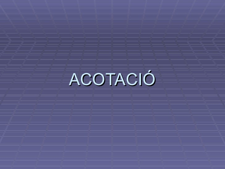 ACOTACIÓ