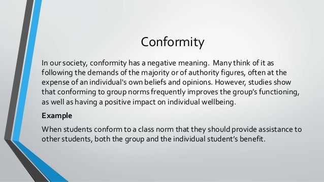 is conformity to group norms a 9 groups, norms, and conformity what's it about (social psychology pp 310–350) this chapter is about how, when, and why people conform to group norms.