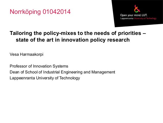 Norrköping 01042014 Tailoring the policy-mixes to the needs of priorities – state of the art in innovation policy research...