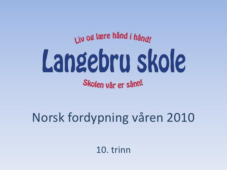 Norsk fordypning våren 2010<br />10. trinn<br />