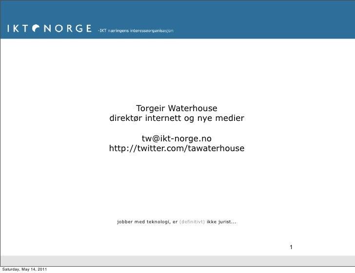 Torgeir Waterhouse                         direktør internett og nye medier                                 tw@ikt-norge.n...