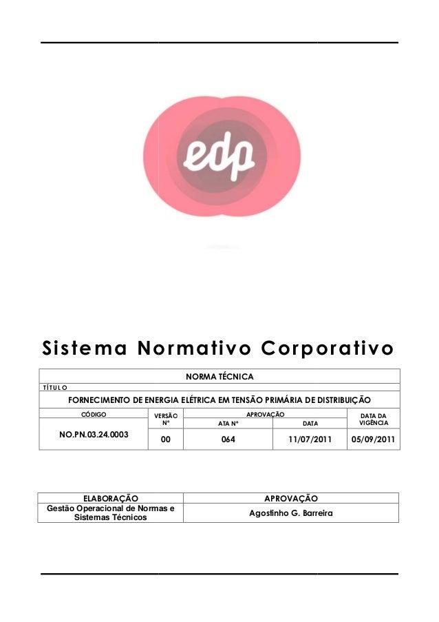 Sistema Normativo Corporativo T Í T U L O FORNECIMENTO DE ENERGIA ELÉTRICA EM TENSÃO PRIMÁRIA DE DISTRIBUIÇÃO CÓDIGO VERSÃ...