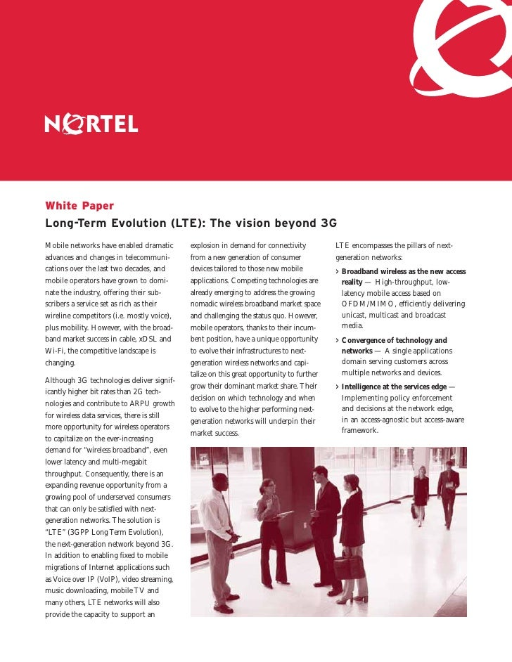 White Paper Long-Term Evolution (LTE): The vision beyond 3G Mobile networks have enabled dramatic        explosion in dema...