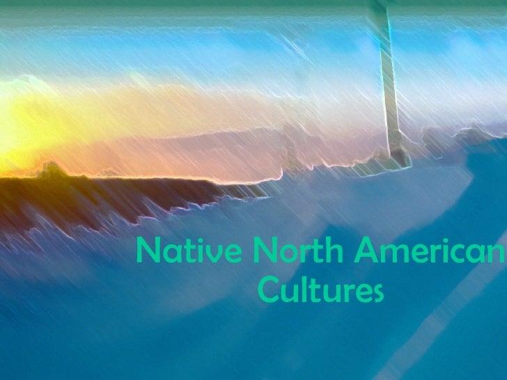Native North American Cultures