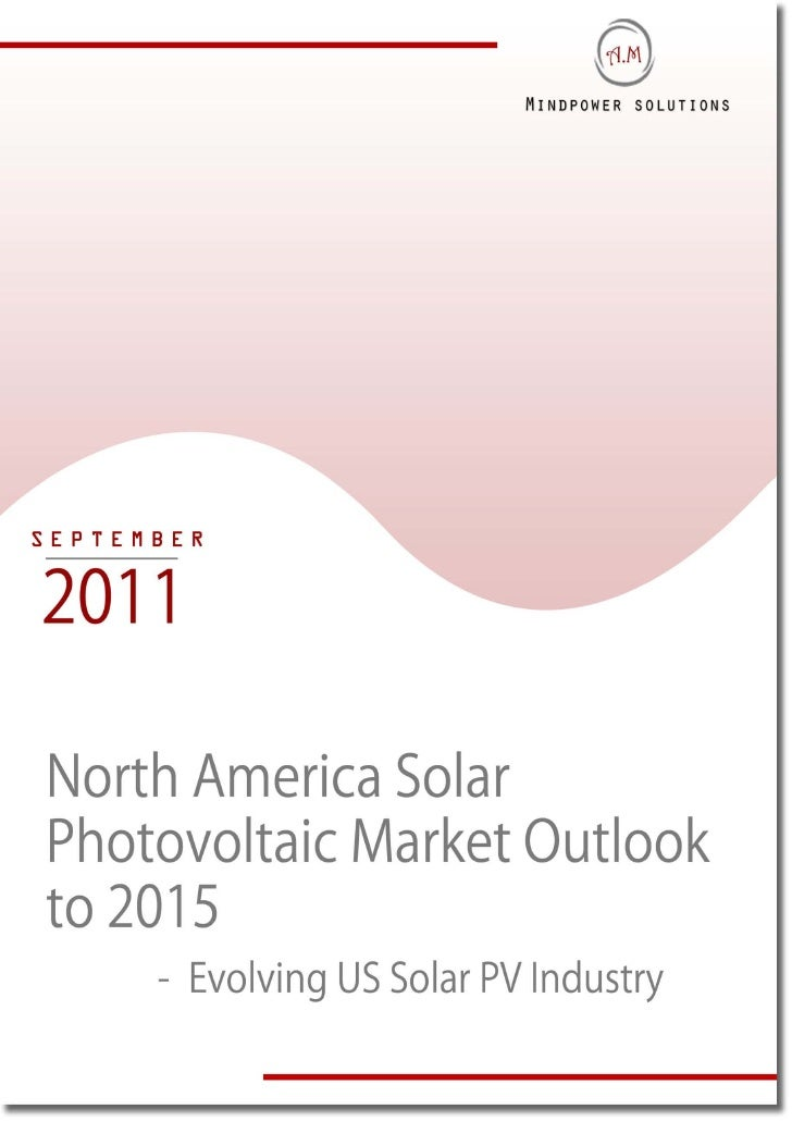 TABLE OF CONTENT1.     North America     1.1.   North America Solar Photovoltaic (PV) Market Introduction            Solar...