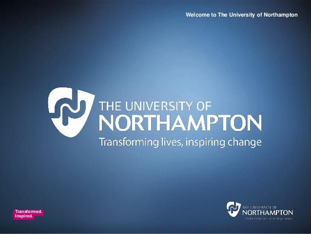 Welcome to The University of NorthamptonTransformed.Inspired.