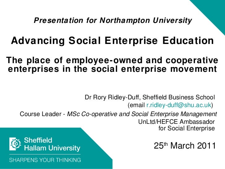 Presentation for Northampton University Advancing Social Enterprise Education The place of employee-owned and cooperative ...