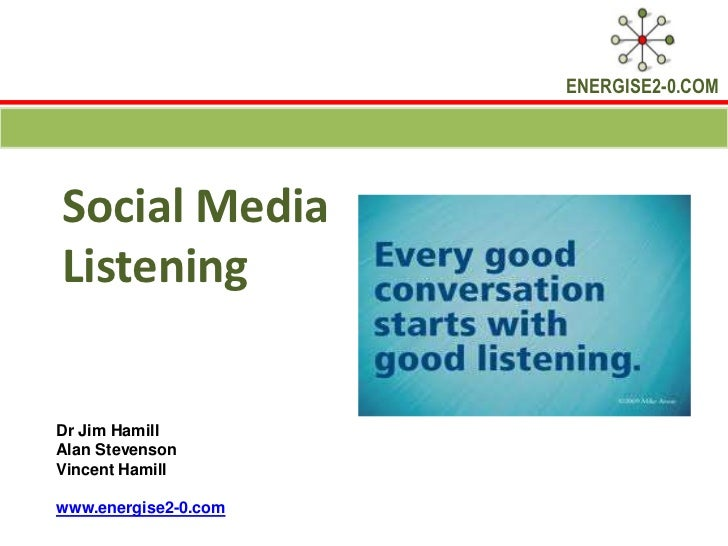 ENERGISE2-0.COMSocial MediaListeningDr Jim HamillAlan StevensonVincent Hamillwww.energise2-0.com