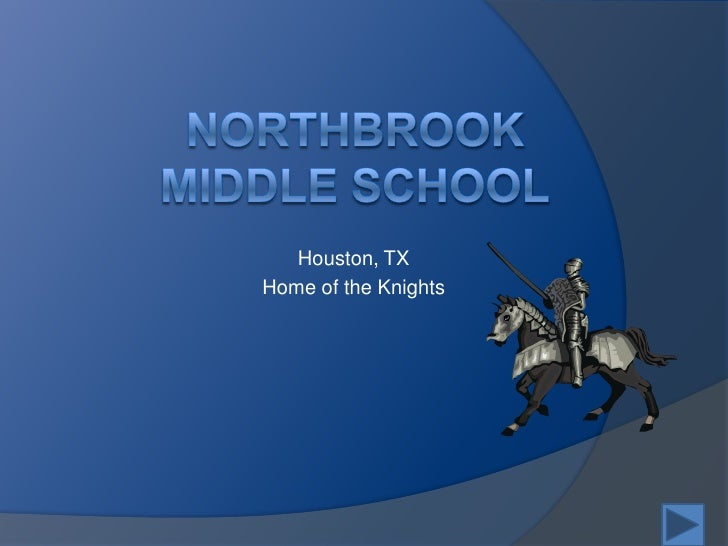 Northbrook Middle School<br />Houston, TX<br />Home of the Knights<br />
