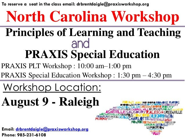 North Carolina Workshop To reserve a seat in the class email: drbrentdaigle@praxisworkshop.org PRAXIS Special Education PR...