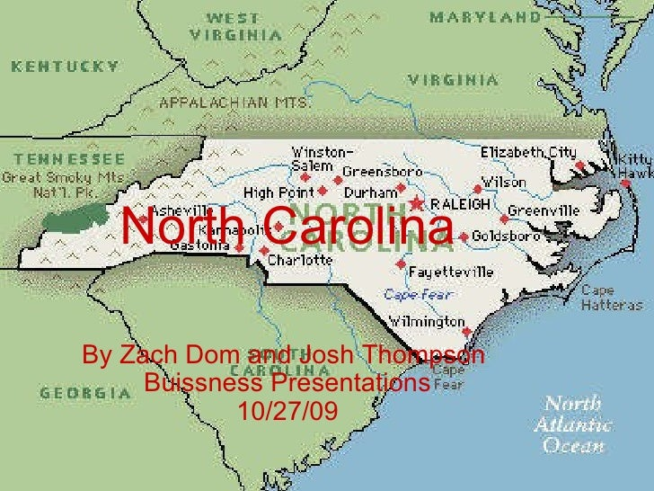North Carolina By Zach Dom and Josh Thompson  Buissness Presentations 10/27/09