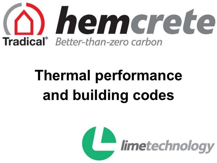<ul><li>Thermal performance </li></ul><ul><li>and building codes </li></ul>