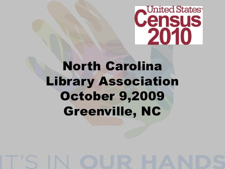 North CarolinaLibrary AssociationOctober 9,2009Greenville, NC<br />