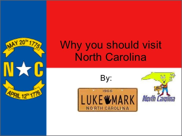 Why you should visit North Carolina By:
