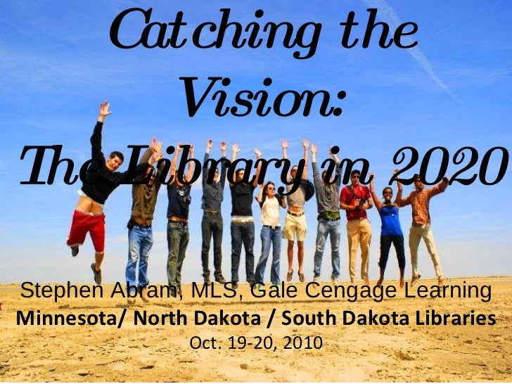 Leah Krevit Rice University The Rest of Us Stephen Abram, MLS, Gale Cengage Learning Minnesota/ North Dakota / South Dakot...