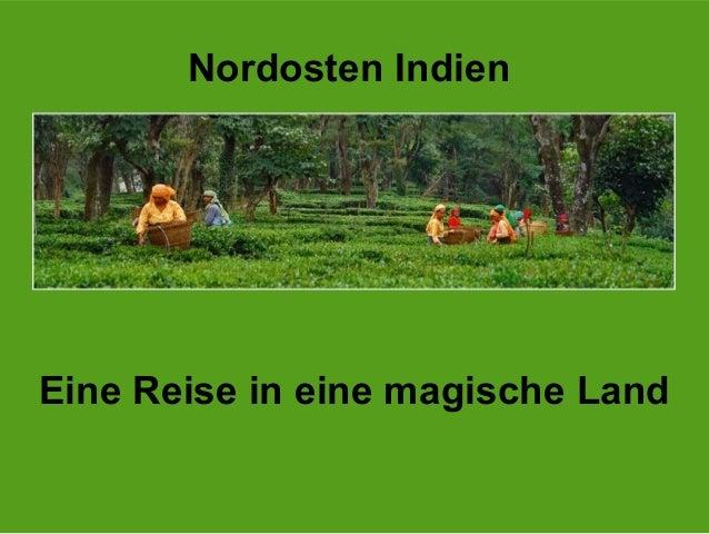 Nordosten Indien Eine Reise in eine magische Land