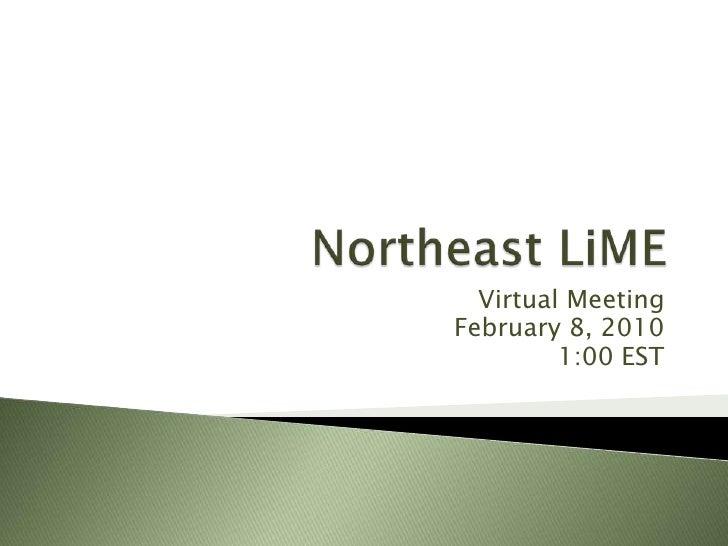 Northeast LiMe 02.08.2010