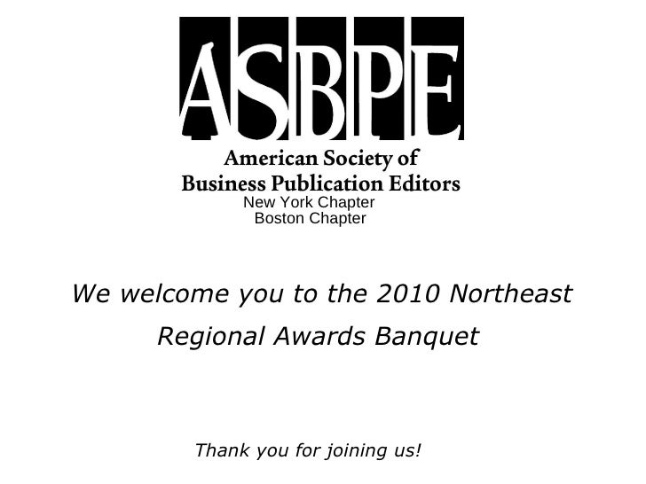 New York Chapter We welcome you to the 2010 Northeast Regional Awards Banquet Thank you for joining us! Boston Chapter